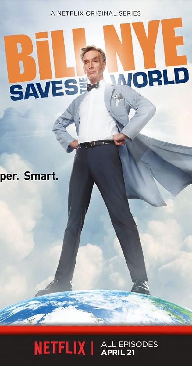 Bill Nye Saves the World (TV Series 2017– ) - IMDb