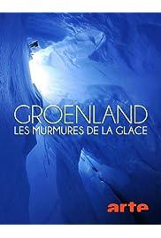 Groenland: les murmures de la glace