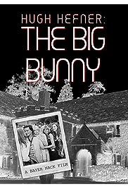 Hugh Hefner: The Big Bunny