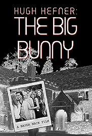 Hugh Hefner: The Big Bunny Poster