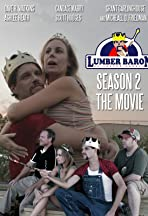 Lumber Baron: Season Two - The Movie
