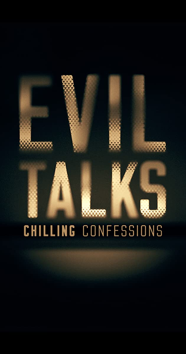 descarga gratis la Temporada 1 de Evil Talks: Chilling Confessions o transmite Capitulo episodios completos en HD 720p 1080p con torrent