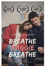 Breathe, Maggie, Breathe