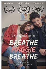Primary photo for Breathe, Maggie, Breathe