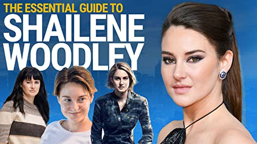 The Essential Guide to Shailene Woodley's Career