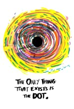 The Only Thing That Exists is the Dot