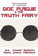 Doc Plague & The Truth Fairy