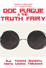 Doc Plague & The Truth Fairy Poster