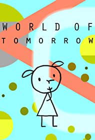 World of Tomorrow (2015) Poster - Movie Forum, Cast, Reviews