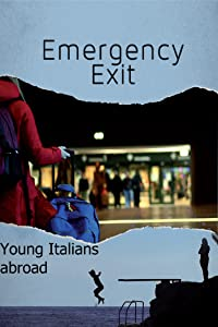 Movie to watch 2018 Emergency Exit: Young Italians Abroad [2k]