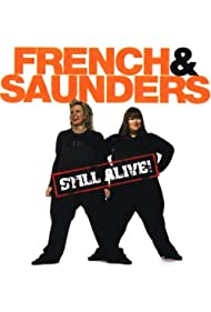 French & Saunders Still Alive (2008)