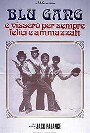 Blu Gang e vissero per sempre felici e ammazzati Poster