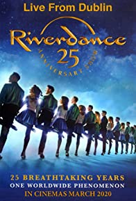 Primary photo for Riverdance 25th Anniversary Show