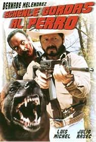 Hechenle gordas al perro (2001)
