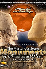 Primary photo for The Mysterious Stone Monuments of Markawasi Peru