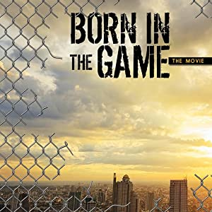 Born in the Game