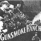 Ray Corrigan, Robert Livingston, and Max Terhune in Gunsmoke Ranch (1937)