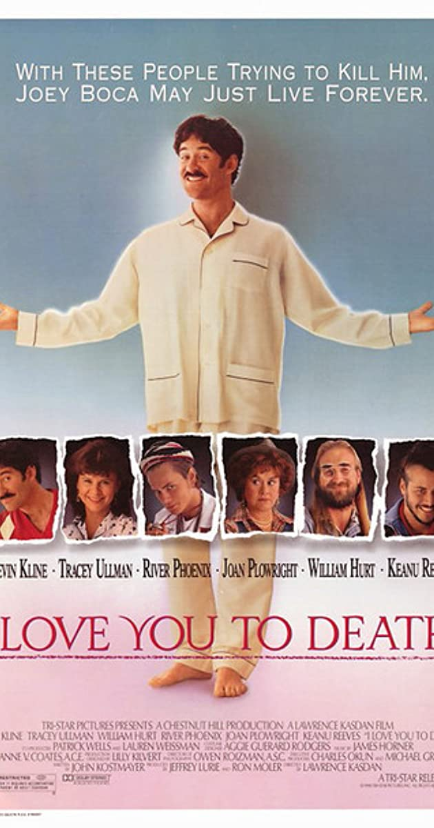 I Love You To Death 1990 Imdb