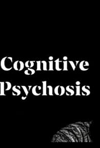 Primary photo for Cognitive Psychosis