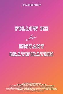 Follow Me for Instant Gratification (2020)