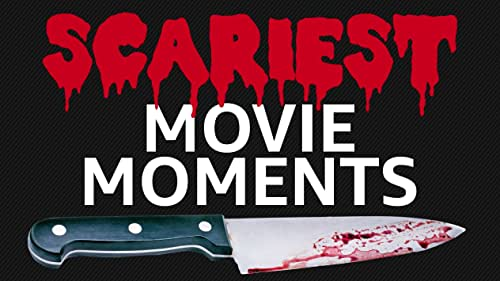 Scariest Movie Moments