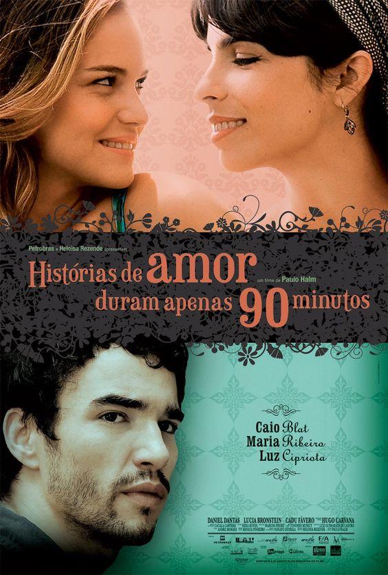 Histórias de Amor Duram Apenas 90 Minutos [Nac] – IMDB 6.6