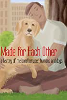 Made for Each Other: a history of the bond between humans and dogs