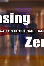 Chasing Zero: Winning the War on Healthcare Harm Poster