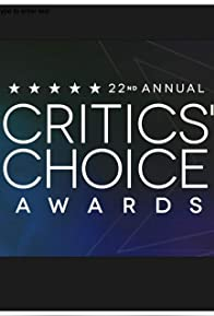 Primary photo for The 22nd Annual Critics' Choice Awards