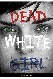 Dead White Girl