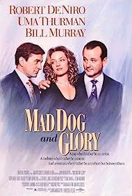Robert De Niro, Bill Murray, and Uma Thurman in Mad Dog and Glory (1993)