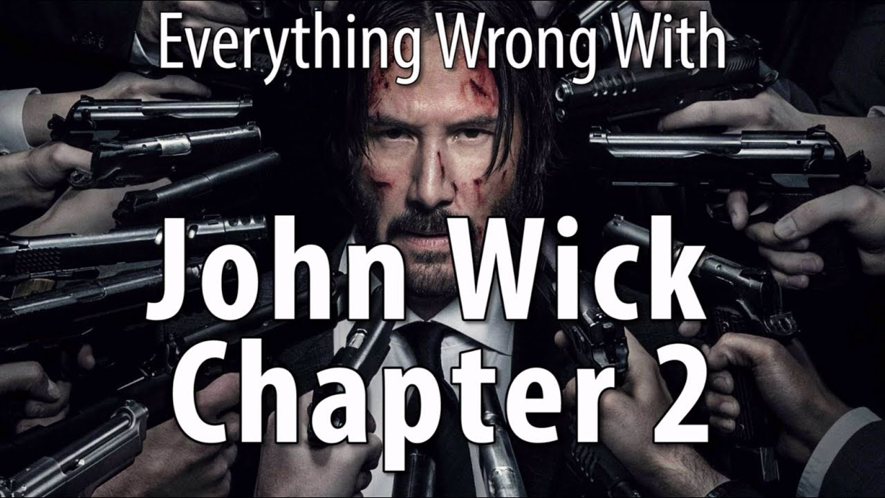 Everything Wrong With John Wick Chapter 2 2017
