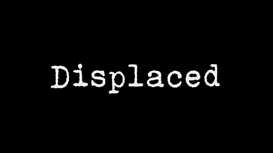 Películas que puedes ver online Displaced [1920x1080] [HDR] [480x854] UK, Tom Eastwood (2017)