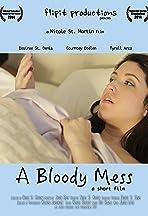 A Bloody Mess