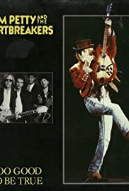 Tom Petty & the Heartbreakers: Too Good to Be True Poster