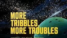 More Tribbles, More Troubles