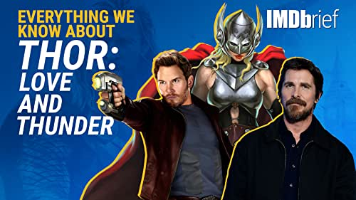 On this IMDbrief, we break down how Chris Pratt, Natalie Portman, and Christian Bale fit into the new film, and everything else you'll need to know before seeing 'Thor: Love and Thunder' (2022).