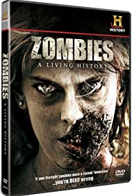 Zombies: A Living History (2011)