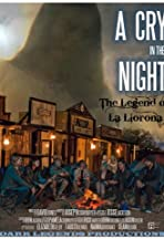A Cry in the Night: The Legend of La Llorona