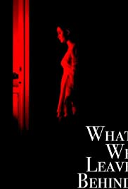 What We Leave Behind Poster
