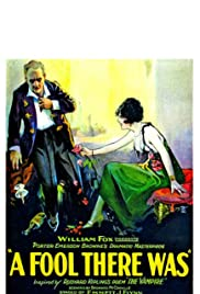 A Fool There Was (1915) Poster - Movie Forum, Cast, Reviews