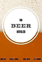 The Beer Burgler
