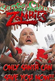 Santa Claus Versus the Zombies (2010) Poster - Movie Forum, Cast, Reviews