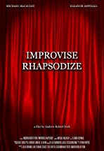 Improvise Rhapsodize