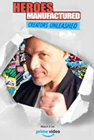 Heroes Manufactured: Creators Unleashed (2020)