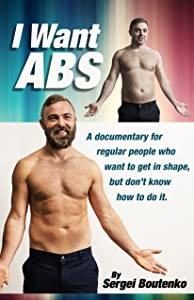 Hollywood movies full free download I Want Abs: A Documentary For Regular People Who Want To Get In Shape, But Don't Know How To Do It [BluRay]
