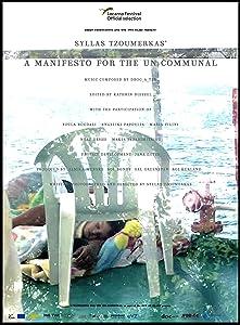 Filmnedlasting av lenker A Manifesto for the Un-communal  [1080i] [BluRay] [480x640] (2017) by Syllas Tzoumerkas