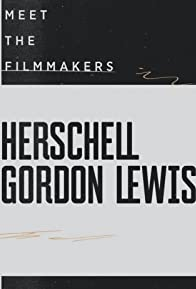 Primary photo for Meet the Filmmakers: Herschell Gordon Lewis
