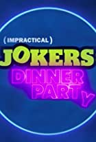 Impractical Jokers: Dinner Party
