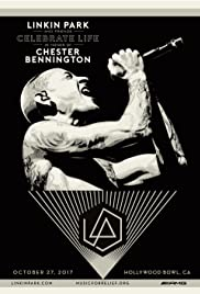 Linkin Park and Friends: Celebrate Life in Honor of Chester Bennington Poster